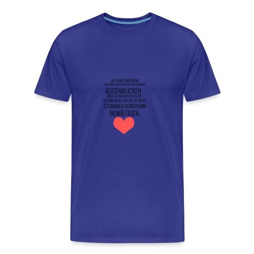 Die Liebe zwischen zwei Menschen... - Männer Premium T-Shirt