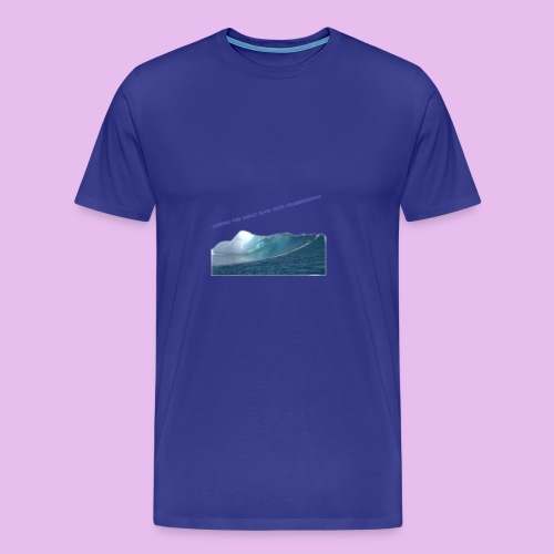 AHHH THE OCEAN HAVE GONE CRAZZZZZY! - Premium-T-shirt herr
