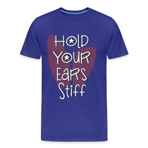 Halt die Ohren steif! - Männer Premium T-Shirt