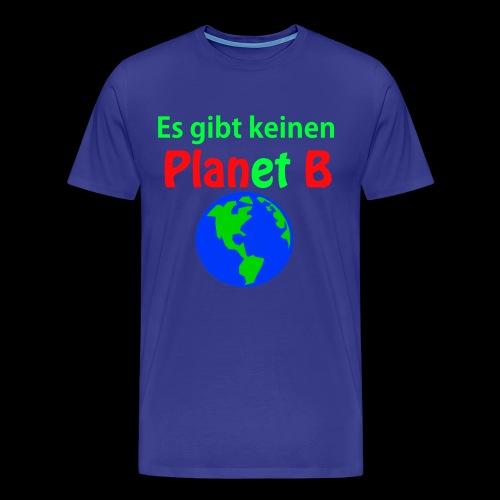 Es gibt keinen Plan B - Männer Premium T-Shirt