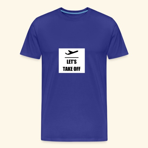 Let s take off - Mannen Premium T-shirt