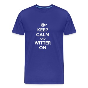 Keep calm and witter on - Männer Premium T-Shirt