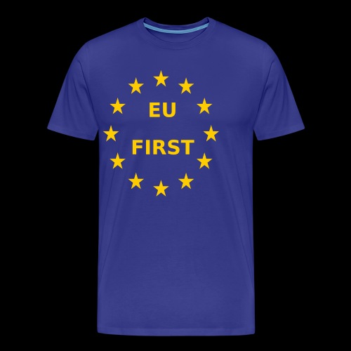 EU First Europe First - Männer Premium T-Shirt