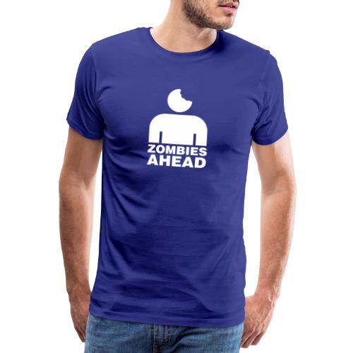 Zombies Ahead - Premium-T-shirt herr