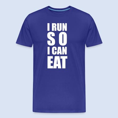 I RUN SO I CAN EAT - Männer Premium T-Shirt