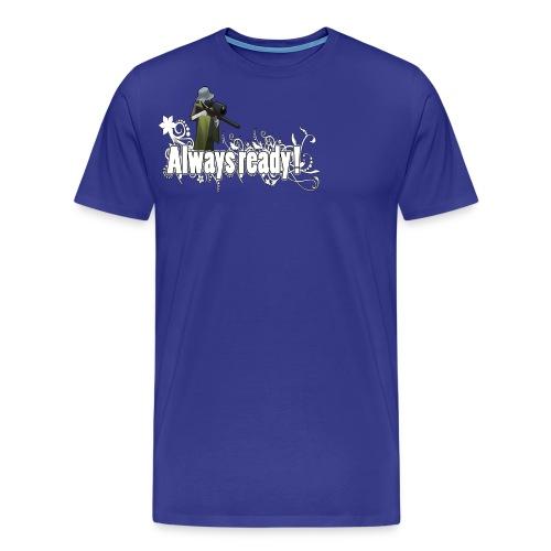 Always ready my friends ! - Men's Premium T-Shirt
