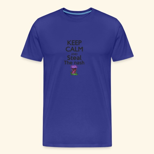 Steal the nash - Mug - T-shirt Premium Homme