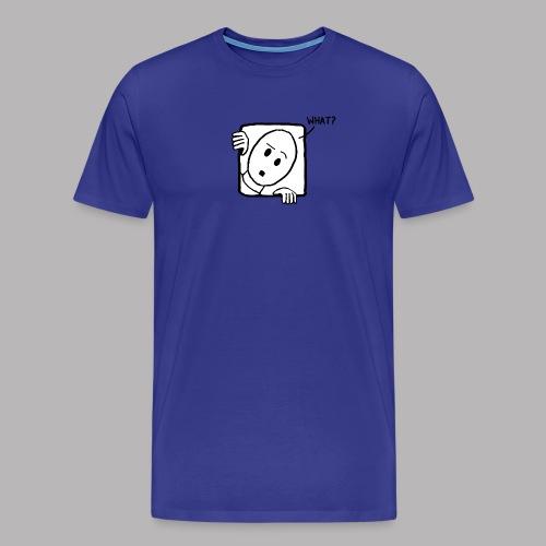What? - Men's Premium T-Shirt