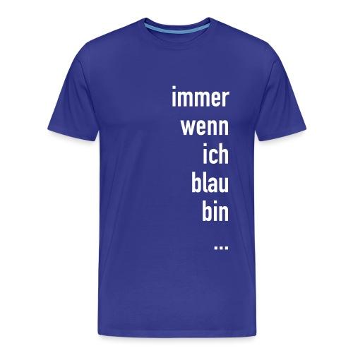 Blau Sein - Männer Premium T-Shirt