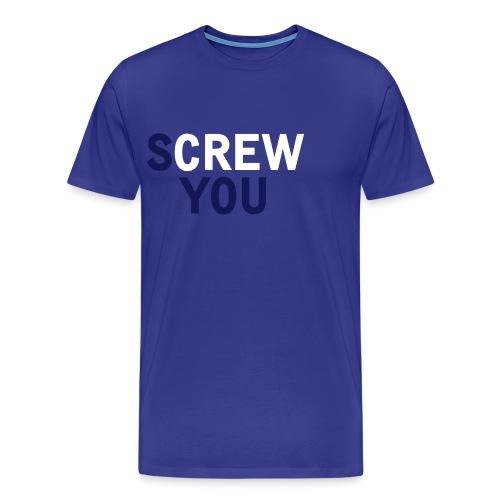 Screw you - Mannen Premium T-shirt