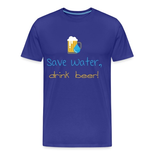 Save water, drink beer! - Men's Premium T-Shirt