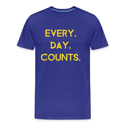 Every.Day.Counts. - Männer Premium T-Shirt