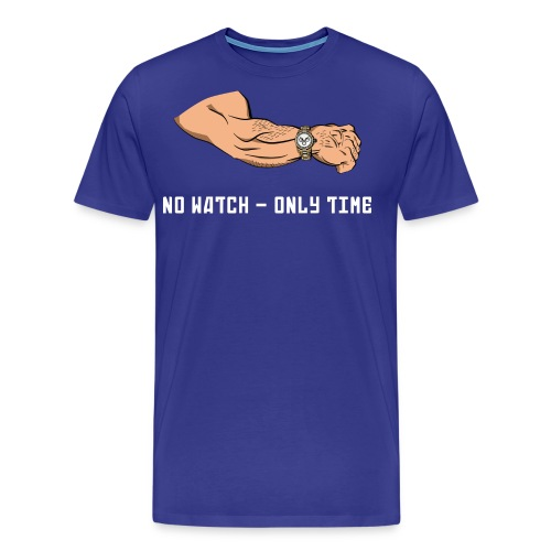 No Watch - Only Time - Premium-T-shirt herr