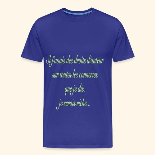 Si j'avais des droits d'auteur... - T-shirt Premium Homme