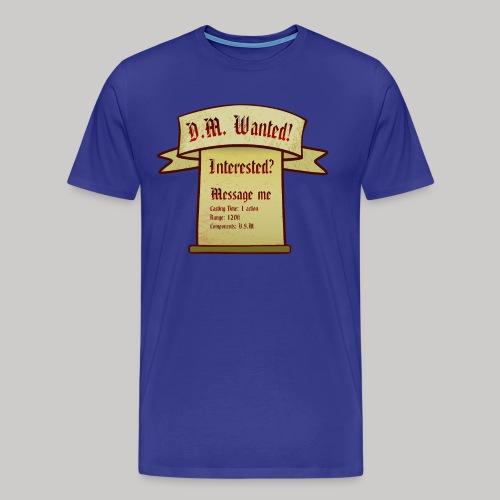 DM Wanted! - Männer Premium T-Shirt