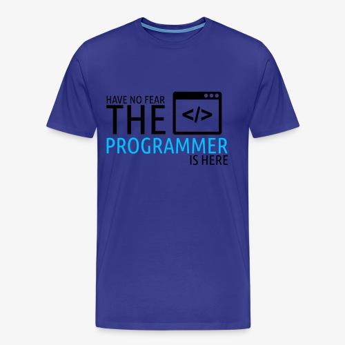 Have no fear the programmer is here - Men's Premium T-Shirt