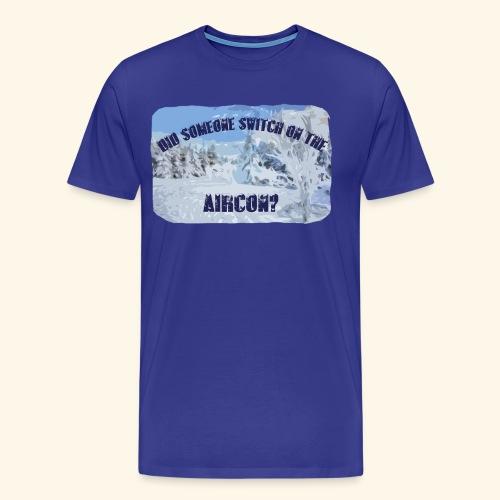 Aircon? - Men's Premium T-Shirt