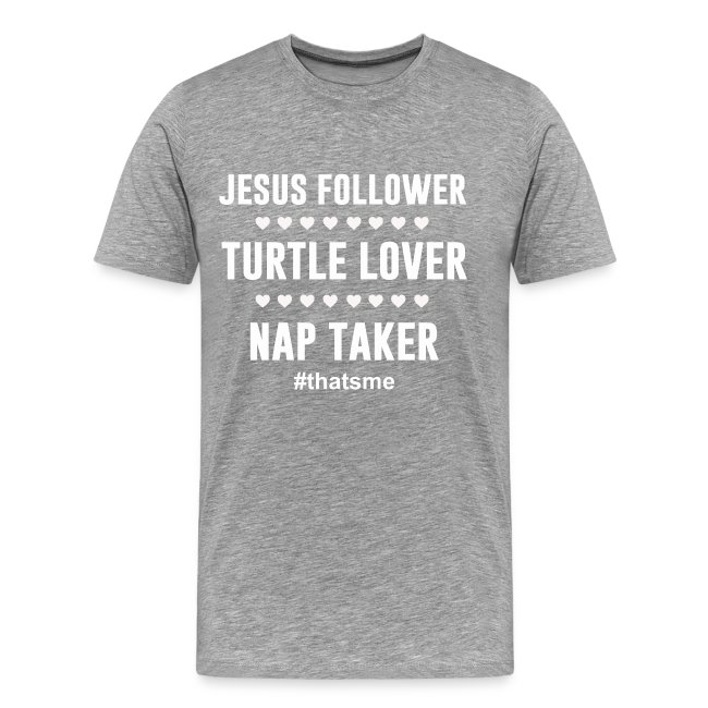 Jesus follower turtle lover nap taker
