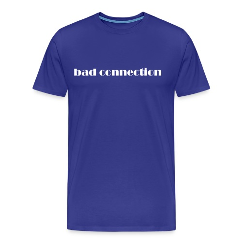 bad connection - Premium-T-shirt herr