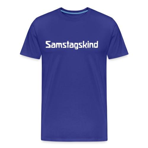 Samstagskind - Männer Premium T-Shirt