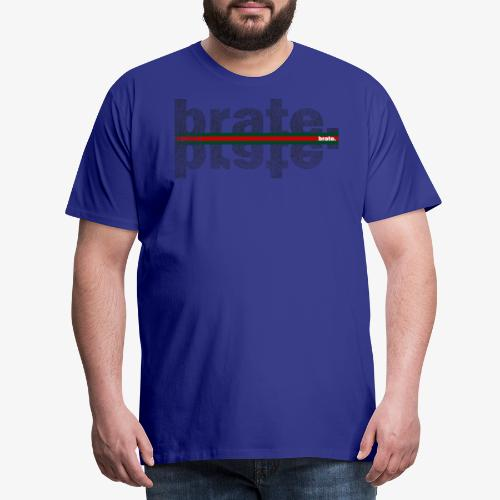Brate.StyledUp - Männer Premium T-Shirt