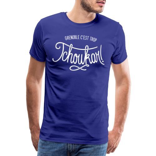 grenoble, c'est trop tchoukar - T-shirt Premium Homme