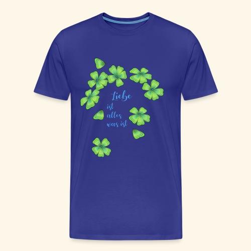 Liebe ist alles was ist - Männer Premium T-Shirt