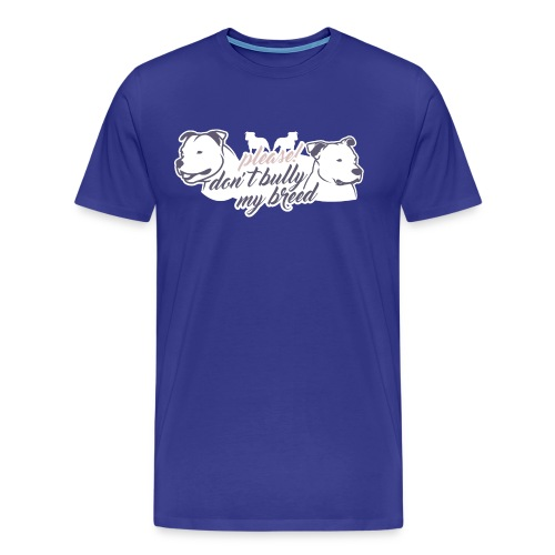 Staffbull dont bully my - Männer Premium T-Shirt