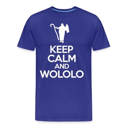 Keep calm and wololo - Camiseta premium hombre