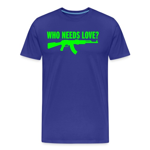 Who needs love? - Men's Premium T-Shirt