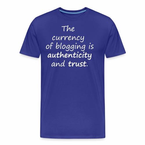 Bloggen Währung - Echtheit / Blogger Motiv - Männer Premium T-Shirt