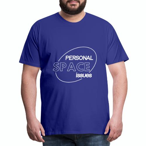 Personal Space Issues - Men's Premium T-Shirt