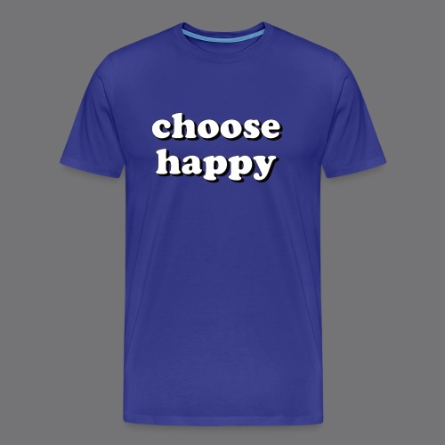 CHOOSE HAPPY Tee Shirts - Men's Premium T-Shirt