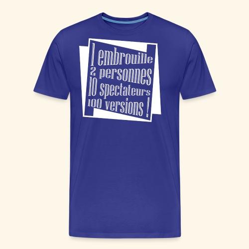embrouille - T-shirt Premium Homme