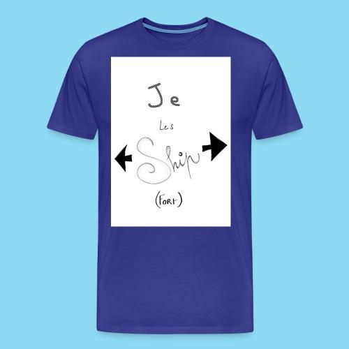 Je les ship fort - T-shirt Premium Homme