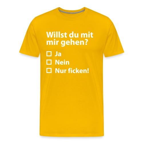 Willst du mit mir gehn? - Männer Premium T-Shirt