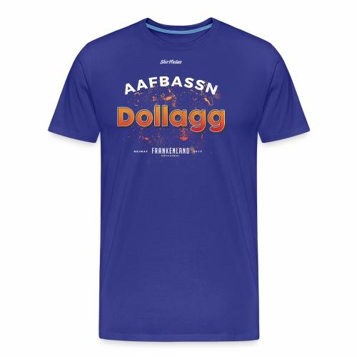 Aafbassn Dollagg - Männer Premium T-Shirt