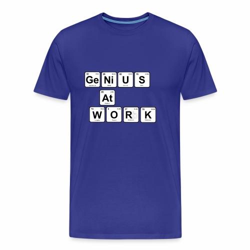 Genius At Work - Men's Premium T-Shirt