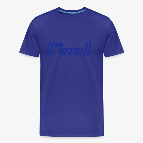 good vibrations - Männer Premium T-Shirt