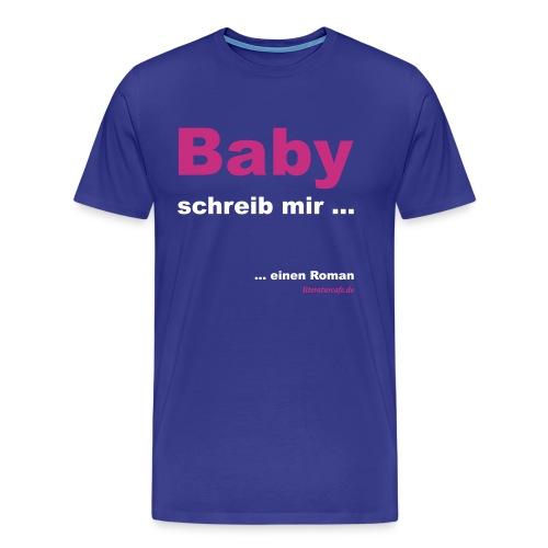 Baby schreib mir - Männer Premium T-Shirt