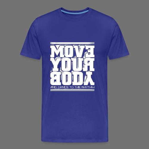 Move Your Body (valkoinen) - Miesten premium t-paita