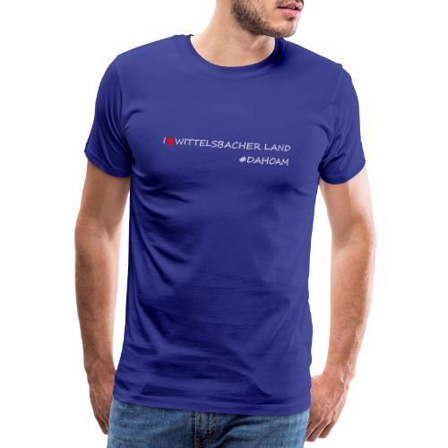 I ❤️ WITTELSBACHER LAND #DAHOAM - Männer Premium T-Shirt