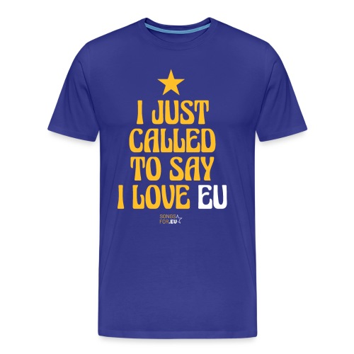 I just called to say I love EU | SongsFor.EU - Men's Premium T-Shirt