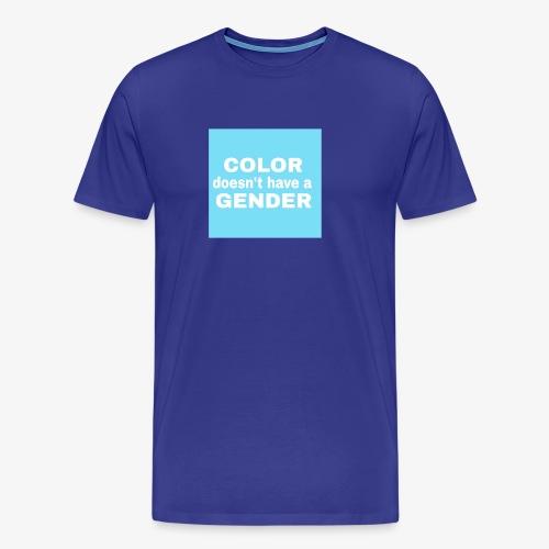 color doesn't have a gender! - Männer Premium T-Shirt