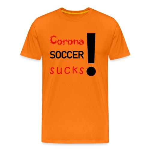 Corona Soccer sucks - Männer Premium T-Shirt