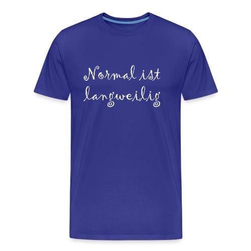 normal ist langweilig - Männer Premium T-Shirt