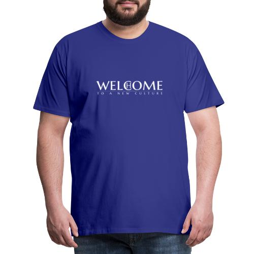 welcome home to a new culture w - Männer Premium T-Shirt