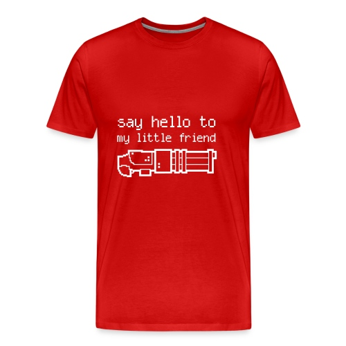 say Hello to my little friend - Men's Premium T-Shirt