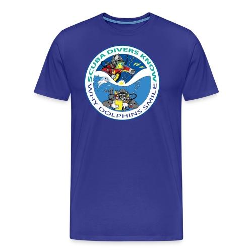 scubadivers know why dolphins smile - Men's Premium T-Shirt