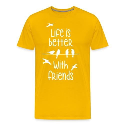 life is better with friends Vögel twittern Freunde - Men's Premium T-Shirt